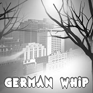 German Whip [Explicit]