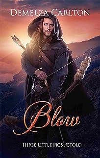 Blow: Three Little Pigs Retold (Romance a Medieval Fairytale)