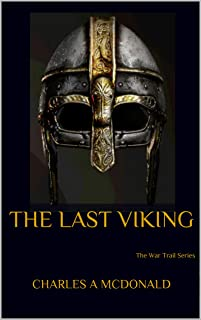 The Last Viking: The War Trail Series (English Edition)