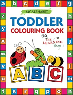 My Alphabet Toddler Colouring Book with The Learning Bugs: Fun Colouring Books for Toddlers & Kids Ages 2, 3, 4 & 5 - Teac...