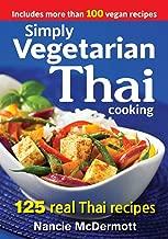 Simply Vegetarian Thai Cooking: 125 Real Thai Recipes