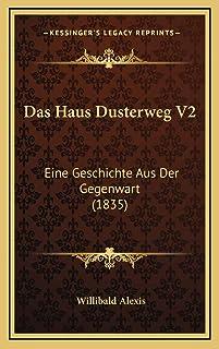 Das Haus Dusterweg V2: Eine Geschichte Aus Der Gegenwart (1835)