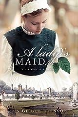 A Lady's Maid Kindle Edition