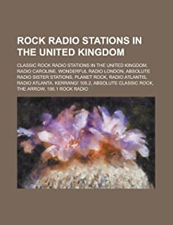Rock Radio Stations in the United Kingdom: Wonderful Radio London, Radio Atlantis, Radio Atlanta, the Arrow, Kerrang! 105.2,