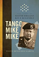 Best Tango Mike Mike: The Story of Master Sergeant Roy P. Benavidez Review