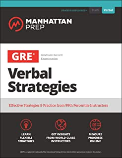 GRE Verbal Strategies: Effective Strategies & Practice from 99th Percentile Instructors (Manhattan Prep GRE Strategy Guides)