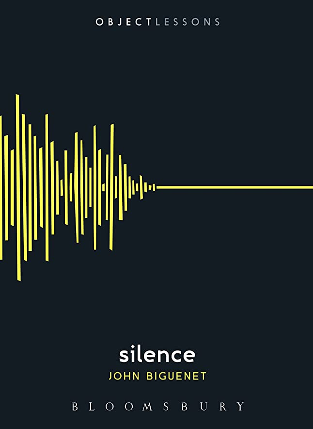 救出能力条件付きSilence (Object Lessons) (English Edition)