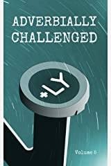 Adverbially Challenged Volume 5 Kindle Edition