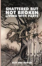 Shattered but Not Broken: Living with Parts