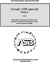 Circuits 100T-senior©2019: Présentations, Plan-Guides et Photo-Guides, Evaluation, Entraînement-Rééducation et suivi  Seni...