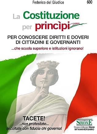 La Costituzione per princìpi: Per conoscere diritti e doveri di cittadini e governanti