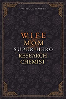 Research Chemist Notebook Planner - Luxury Wife Mom Super Hero Research Chemist Job Title Working Cover: Lesson, 5.24 x 22...