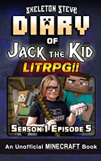 Diary of Jack the Kid - A Minecraft LitRPG - Season 1 Episode 5 (Book 5): Unofficial Minecraft Books for Kids, Teens, & Ne...