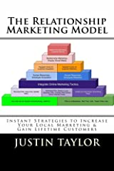 The Relationship Marketing Model: Instant Strategies to Increase Your Local Marketing & Gain Lifetime Customers Kindle Edition