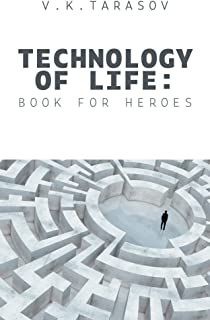 Technology Of Life: Book For Heroes