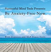 Be Anxiety Free! With Hypnosis and N Program