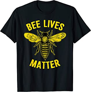 Save The Bees, Bee Lives Matter T Shirt