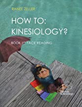 HOW TO: Kinesiology? Book 10 Face Reading: Kinesiology Muscle Testing (English Edition)