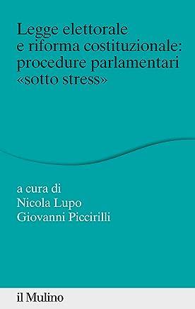 Legge elettorale e riforma costituzionale: procedure parlamentari sotto stress (Percorsi)
