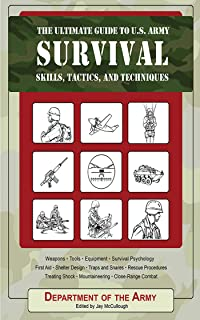 The Ultimate Guide to U.S. Army Survival Skills, Tactics, and Techniques (Ultimate Guides)