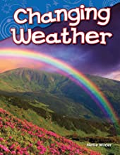 Teacher Created Materials - Science Readers: Content and Literacy: Changing Weather - Grade K - Guided Reading Level A
