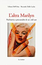Scaricare Libri L'altra Marilyn. Psichiatria e psicoanalisi di un cold case PDF