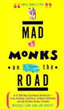 Mad Monks on the Road/a 47,000-Hour Dashboard Adventure-From Paradise, California, to Royal, Arkansas, and Up the New Jers...