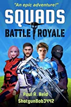 Squads: Battle Royale (Books For Gamers)