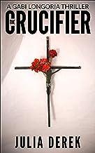 The Crucifier (A Gabi Longoria Thriller Book 1)