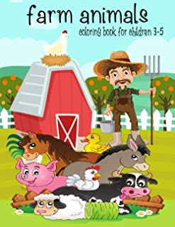 Farm Animals Coloring Book For Children 3-5: a toddlers' activity book suitable for kindergarten and preschool ideal gift ...