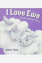 I Love Ewe: An Ode to Animal Moms Board book