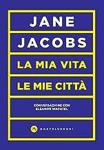 La mia vita, le mie città: Conversazione con Eleanor Wachtel (Italian Edition)