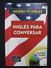 Ingles Para Conversar (Situaciones de la Vida Real Incluye 3 CDs)