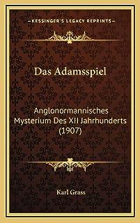 Das Adamsspiel: Anglonormannisches Mysterium Des XII Jahrhunderts (1907)