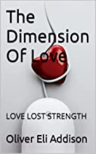 The Dimension Of Love: LOVE LOST STRENGTH