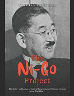 The Ni-Go Project: The History and Legacy of Imperial Japan's Nuclear Weapons Program during World War II