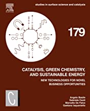 Catalysis, Green Chemistry and Sustainable Energy: New Technologies for Novel Business Opportunities (ISSN Book 179)
