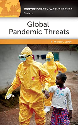 Global Pandemic Threats: A Reference Handbook: A Reference Handbook (Contemporary World Issues)