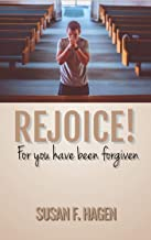 Rejoice!: For you have been forgiven