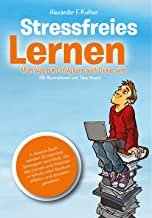 Stressfreies Lernen: Mein Weg zum Erfolg kann auch Deiner sein (German Edition)