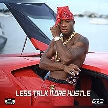 Less Talk More Hustle [Explicit]