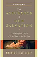 The Assurance of Our Salvation (Studies in John 17): Exploring the Depth of Jesus' Prayer for His Own Kindle Edition