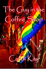 The Guy in the Coffee Shop Kindle Edition
