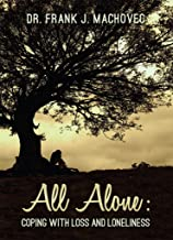 All alone:: Coping with loss and loneliness
