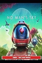 No Man's Sky Guide - Tips and Tricks