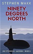 Ninety Degrees North (USS Stonewall Jackson Book 6)