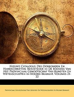 Nieuwe Catalogus Der Oorkonden En Handschriften: Berustende in de Boekerij Van Het Provinciaal Genootschap Van Kunsten En ...