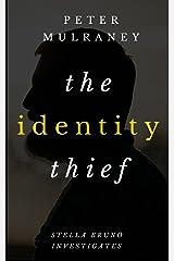 The Identity Thief (Stella Bruno Investigates Book 1) Kindle Edition