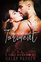 TORMENT: A DARK ROMANCE (PART TWENTY-EIGHT)