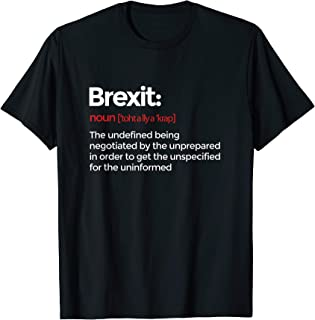 Brexit Definition T-Shirt Funny Anti-Brexit Gift T-Shirt